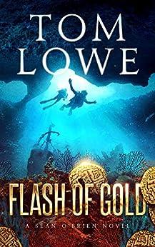 Flash of Gold: A Sean O'Brien Novel by [Tom Lowe]