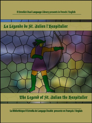 Download La Légende de Saint Julien l'Hospitalier-The Legend of Saint Julian the Hospitaller (French/English) B005UI855E