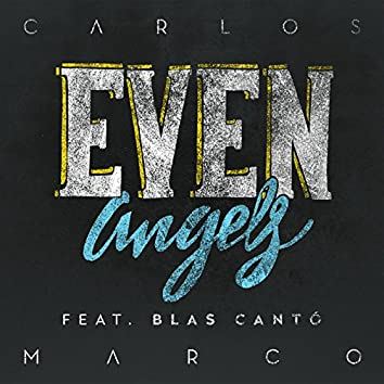 Even Angels (feat. Blas Cantó)