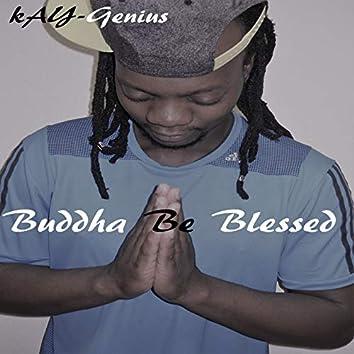 Buddha Be Blessed