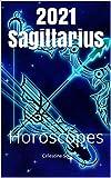 2021 Sagittarius: Horoscopes