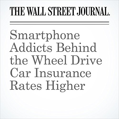 Smartphone Addicts Behind the Wheel Drive Car Insurance Rates Higher  copertina