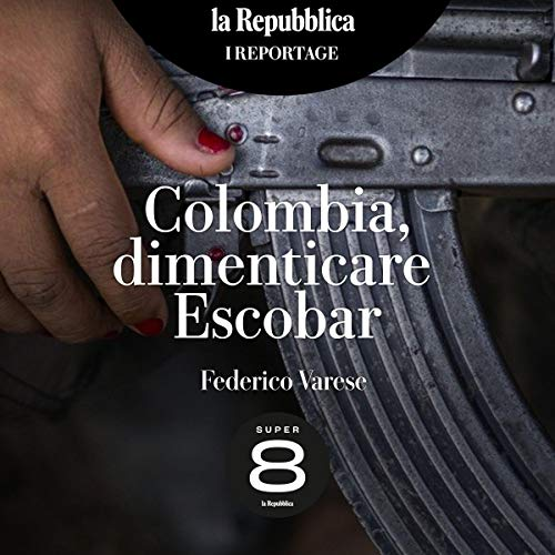 Colombia, dimenticare Escobar audiobook cover art