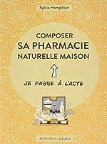Composer sa pharmacie naturelle maison de Valentina Principe