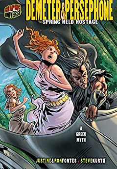 Demeter & Persephone: Spring Held Hostage [A Greek Myth] (Graphic Myths and Legends) by [Justine, Ron Fontes, Steve Kurth]