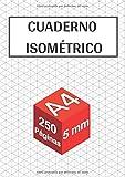 Cuaderno isométrico: 250 páginas - tamaño A4 - 5 mm | Dibujo en perspectiva...
