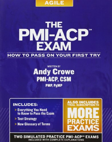 The PMI-ACP Exam: How To Pass On Your First Try (Test Prep series)