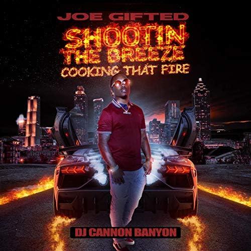 Joe Gifted & Dj Cannon Banyon