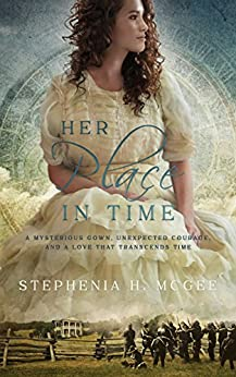 Her Place in Time: A Time Travel Romance by [Stephenia H. McGee]