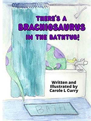 There's A Brachiosaurus in the Bathtub