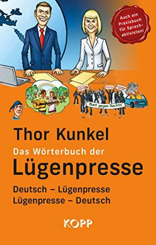 Das Wörterbuch der Lügenpresse: Deutsch - Lügenpresse, Lügenpresse - Deutsch