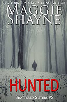Hunted (Shattered Sisters Book 5) by [Maggie Shayne]
