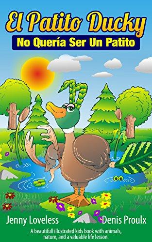 Spanish: El Patito Ducky No Quería Ser Un Patito (Spanish Edition) Libros en Español Para Niños- Libros Sobre Animales (Cuentos para Dormir 4-8 Años)Free Kids Book About Animals with Prime