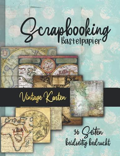 Scrapbooking Bastelpapier -Vintage Karten-: 36 Seiten doppelt bedruckt tolle Vintage Landkarten zum Basteln von Karten, Journals, Scrapbooks und mehr. ... So entstehen Unikate die Freude machen.