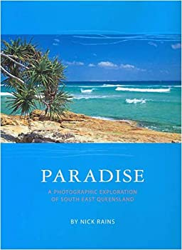 Hardcover Paradise: A Photographic Exploration of Southern Queensland Book