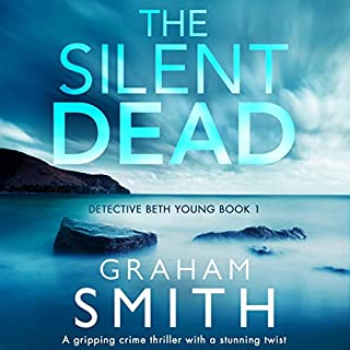 The Silent Dead: A Gripping Crime Thriller with a Stunning Twist cover art