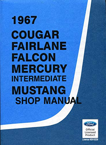 1967 Cougar, Falcon, Fairlane, Mercury and Mustang Shop Manual (English Edition)