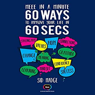 Meee in a Minute: 60 Ways to Improve Your Life in 60 Seconds                   By:                                                                                                                                 Sid Madge                               Narrated by:                                                                                                                                 Sean Antony                      Length: 2 hrs and 4 mins     1 rating     Overall 2.0