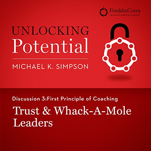 Discussion 3: First Principle of Coaching - Trust & Whack-A-Mole Leaders audiobook cover art