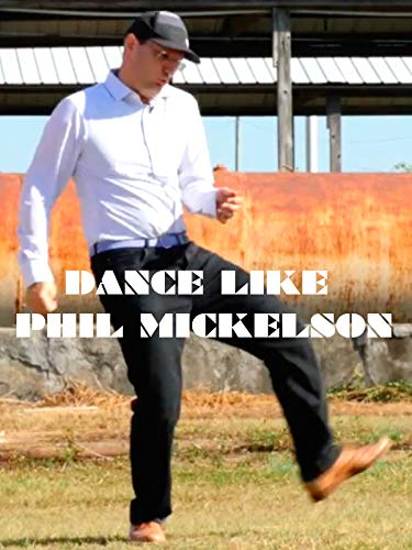 Dance Like Phil Mickelson