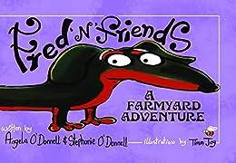 Fred 'n' Friends: A Farmyard Adventure by [Angela  O'Donnell, Stephanie O'Donnell]