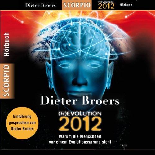 (R)Evolution 2012. Warum die Menschheit vor einem Evolutionssprung steht Titelbild
