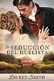 """La Seducción del Duelista (La Serie """"Seducción nº 1)"""