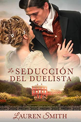 """La Seducción del Duelista (La Serie """"Seducción nº 1) PDF EPUB Gratis descargar completo"""