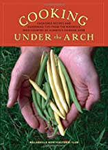Cooking Under the Arch: Cherished Recipes and Gardening Tips from the Rigorous High Country of Alberta's Chinook Zone