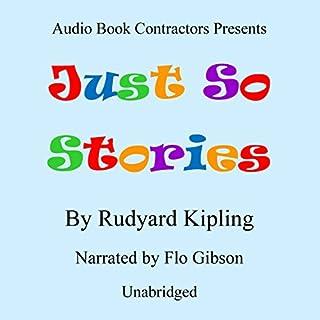 Just So Stories                   De :                                                                                                                                 Rudyard Kipling                               Lu par :                                                                                                                                 Flo Gibson                      Durée : 3 h et 44 min     Pas de notations     Global 0,0