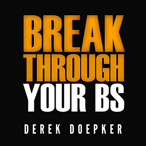 Break Through Your BS: Uncover Your Brain's Blind Spots and Unleash Your Inner Greatness audiobook cover art