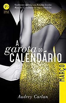 A garota do calendário: Março (Portuguese Edition) by [Audrey Carlan]