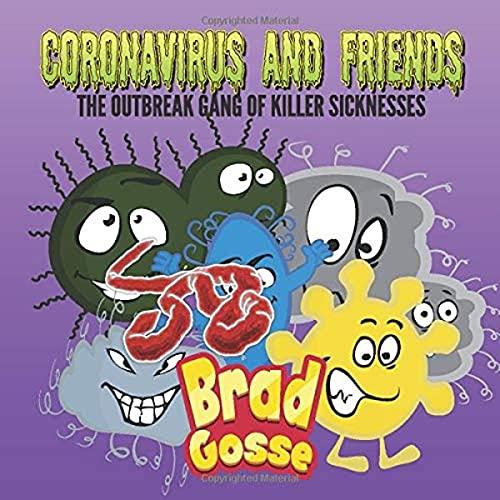 Coronavirus And Friends: The Outbreak Gang of Killer Sicknesses (Rejected Children's Books)
