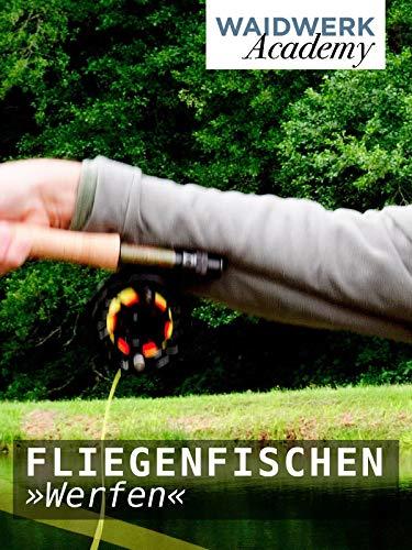 Das ist Fliegenfischen - Teil 5 Das Werfen