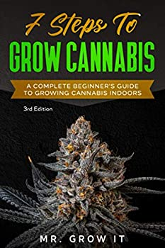 7 Steps To Grow Cannabis  A Complete Beginner s Guide To Growing Cannabis Indoors