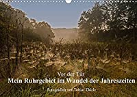 Vor der Tuer: Mein Ruhrgebiet im Wandel der Jahreszeiten (Wandkalender 2022 DIN A3 quer): Jahreszeitliche Bilder des laendlichen Ruhrgebiets. (Monatskalender, 14 Seiten )