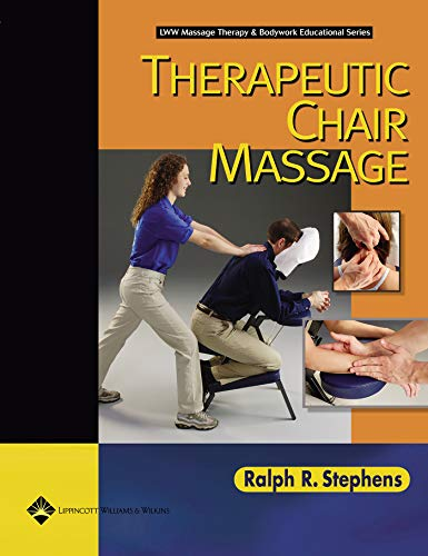 Therapeutic Chair Massage (LWW Massage Therapy and Bodywork Educational Series) (Lww Massage Therapy & Bodywork Educational)