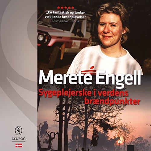 Sygeplejerske i verdens brændpunkter                   De :                                                                                                                                 Merete Engell                               Lu par :                                                                                                                                 Jette Mechlenburg                      Durée : 11 h et 14 min     Pas de notations     Global 0,0