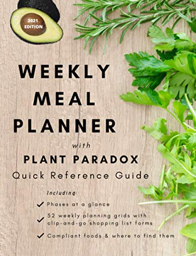 Weekly Meal Planner with Plant Paradox Quick Reference Guide: The Quick and Easy Way to Manage Your Low-Lectin Diet