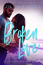 Broken Love: A Second Chance Contemporary Romance (Crawford Brothers Book 2)