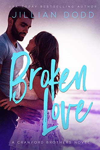 Broken Love: A Second Chance Contemporary Romance (Crawford Brothers)
