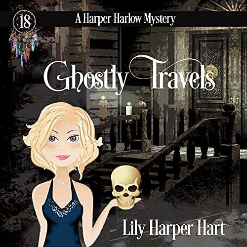 Ghostly Travels Audiobook By Lily Harper Hart cover art