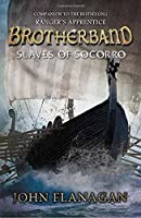 Slaves of Socorro (Brotherband Book 4) by JOHN FLANAGAN(1905-07-06)