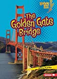 The Golden Gate Bridge (Lightning Bolt Books: Famous Places (Paperback))