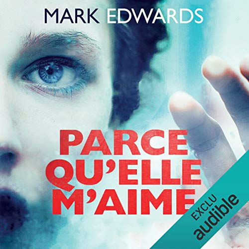 Parce qu'elle m'aime                   By:                                                                                                                                 Mark Edwards                               Narrated by:                                                                                                                                 Olivier Chauvel                      Length: 10 hrs and 19 mins     Not rated yet     Overall 0.0