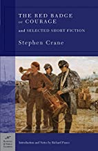The Red Badge of Courage and Selected Short Fiction (Barnes & Noble Classics)