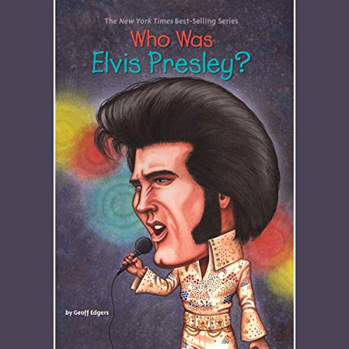 Who Was Elvis Presley? audiobook cover art