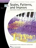 Scales, Patterns and Improvs - Book 2: Improvisations, Scales, I-IV-V7 Chords and Arpeggios (Basic Skills Hal Leonard Student Piano Library)
