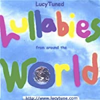 Vol. 1-Lucytuned Lullabies from Around the World