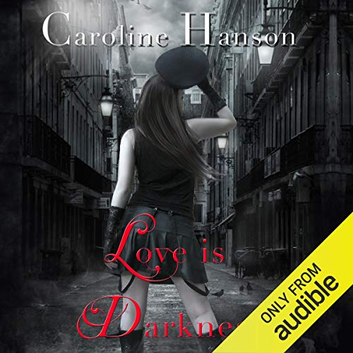 Love Is Darkness Audiobook By Caroline Hanson cover art